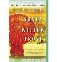 Songs of Willow Frost ~ By Jamie Ford