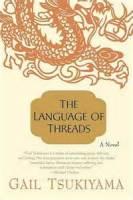 The Language of Threads ~ By Gail Tsukiyama