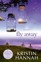 Fly Away by Kristin Hannah