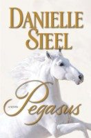 Pegasus, A Novel by Danielle Steel