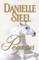 Pegasus, A Novel by Danielle Steel