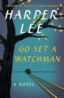 Go Set a Watchman ~ By Harper Lee