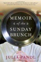 Memoir of the Sunday Brunch by Julia Pandl