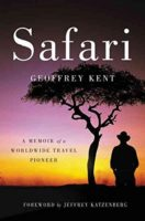 Safari; A Memoir of a Worldwide Travel Pioneer