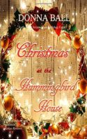 Christmas at the Hummingbird House by Donna Ball