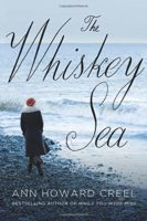 The Whiskey Sea by Ann Howard Creel