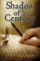 Shadow of a Century, An Irish Love Story by Jean Grainger