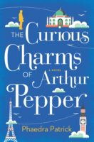 Curious Charms of Arthur Pepper by Phaedra Patrick